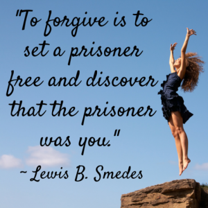 To Forgive is to Set Yourself Free