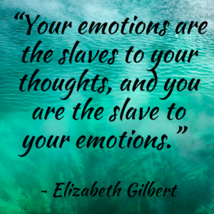 Emotions Slaves to Thoughts