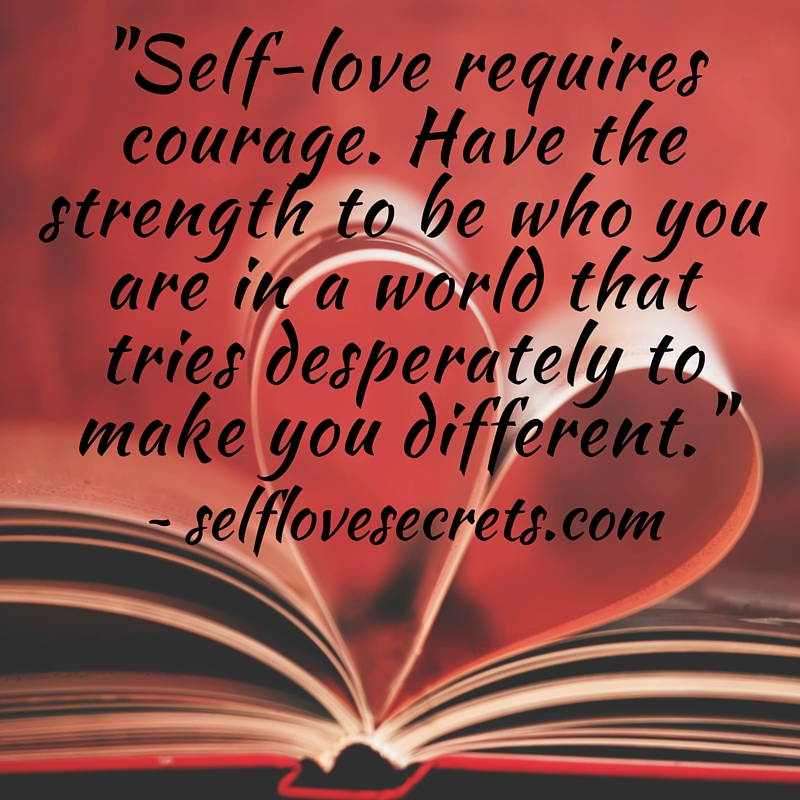 Self Love Requires Courage