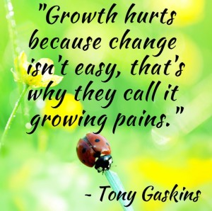 Growth Hurts Because Change Isn't Easy