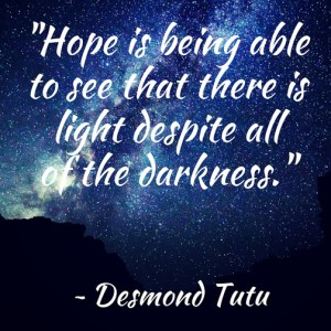 Hope is Being Able to See That There is Light