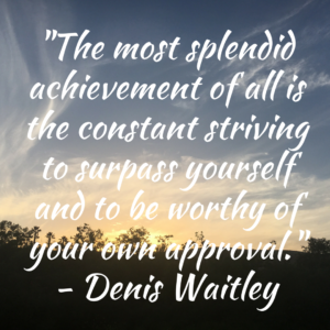 Be Worthy of Your Own Approval