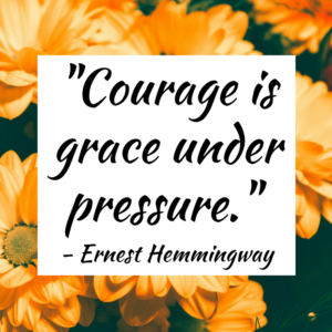 courage-is-grace-under-pressure-2