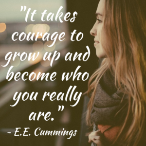 it-takes-courage-to-grow-up-and-become-who-you-really-are